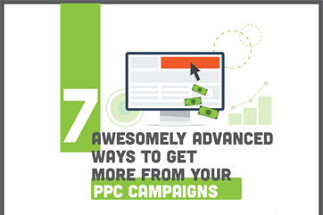 7 Awesomely Advanced Ways to Get More from you PPC Campaigns